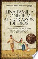 Una Familia Conforme Al Corazon...