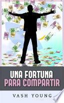 Una Fortuna para Compartir (Traducción: David De Angelis)