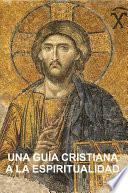 Una Guía Cristiana a la Espiritualidad