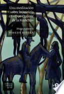 Una meditación sobre la justicia en «Don Quijote de la Mancha»