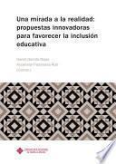 Una mirada a la realidad: propuestas innovadoras para favorecer la inclusión educativa
