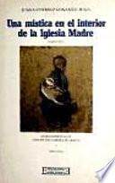 Una mística en el interior de la Iglesia Madre (1862-1937)