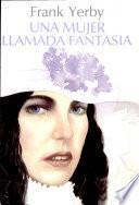 Una Mujer Llamada Fantasia