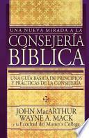 Una Nueva Mirada a la Consejería Bíblica