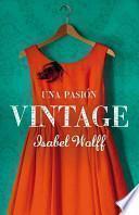Una pasion vintage / A Vintage Affair