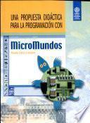 Una Propuesta Didáctica Para la Programación Con Micromundos