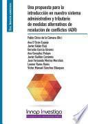 Una propuesta para la introducción en nuestro sistema administrativo y tributario de medidas alternativas de resolución de conflictos (ADR)