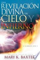 Una Revelación Divina del Cielo Y El Infierno