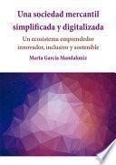 Una sociedad mercantil simplificada y digitalizada. Un ecosistema emprendedor innovador, inclusivo y sostenible