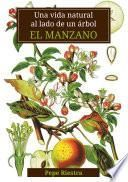 Una vida natural al lado de un árbol El Manzano