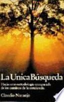Unica busqueda : hacia una metodologia comparada de los caminos de la conciencia