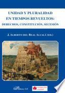 Unidad y Pluralidad en tiempos revueltos. Derechos, Constitución, Secesión