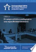 Universidad 2014. Curso corto 23: El campo artístico-pedagógico: una especificidad necesaria