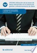 Utilización de las bases de datos relacionales en el sistema de gestión y almacenamiento de datos. ADGD0208