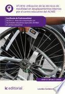 Utilización de las técnicas de movilidad en desplazamientos internos por el centro educativo del ACNEE. SSCE0112