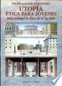 Utopia, Etica Para Jovenes