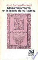 Utopia y reformismo en la España de los Austrias