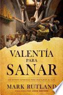 Valenta para sanar / Courage to be Healed