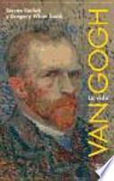 Van Gogh : la vida