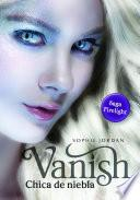 Vanish - Chica de niebla (Firelight 2)