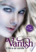 Vanish - Chica de niebla