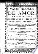 Varios Prodigios de Amor ... Quarta impression. Añadidos, y enmendados tres casos prodigiosos, etc