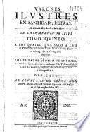 Varones ilustres en santidad, letras y zelo de las almas de la Compañia de Iesus