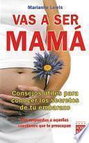 Vas a ser mama / You're Going to Be a Mom