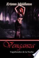 Venganza (Vagabundos de la Noche, #3)
