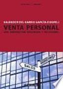 Venta personal : una perspectiva integrada y relacional