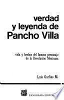 Verdad y leyenda de Pancho Villa