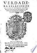 Verdadera relacion de la vida y muerte del padre Fray Luys Bertran ... Copilada por el maestro Fr. Vincente Iustiniano Antist