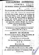 Verdadero antidoto contra los malos libros de estos tiempos, ó Tratado de la lectura christiana