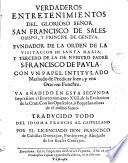 Verdaderos entretenimientos del glorioso señor San Francisco de Sales ...