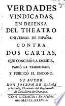 Verdades vindicadas en defensa del Theatro universal de España [of F. X. de Garma y Salcedo], etc