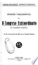 Versión taquigráfica del II Congreso Extraordinario (XIV Congreso Nacional) 9, 10 y 11 de Julio de 1914 en la Capital Federal