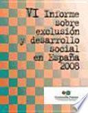 VI Informe sobre exclusión y desarrollo social en España 2008