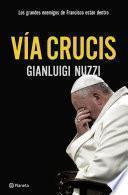 Vía Crucis. Los enemigos del Papa Francisco