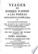 Viages de Enrique Wanton a las tierras incognitas australes, y al pais de las monas: en donde se expresan las costumbres, caracter, ciencias, y policía de estos extraordinarios habitantes