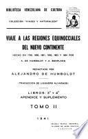 Viaje a las regiones equinocciales del nuevo continente hecho en 1799, 1800, 1801, 1802, 1803, y 1804
