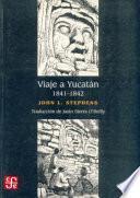 Viaje a Yucatan 1841-1842