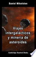 Viajes intergalácticos y minería de asteroides