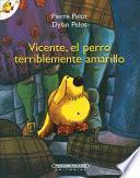 Vicente, El Perro Terriblemente Amarillo