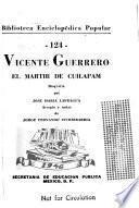 Vicente Guerrero, el mártir de Cuilapam, biografía