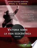 Victoria sobre la vida egocéntrica