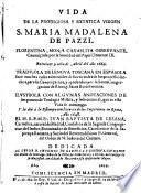 Vida de S. Maria Magdalena de Pazzi, traduzida de lengua toscana en espanola