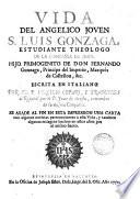 Vida del angélico joven S.Luis Gonzaga
