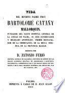 Vida del bendito padre Fray Bartolomé Catañy [sic.] mallorquín