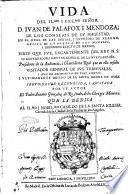 Vida del il.mo i exc.mo señor D. Iuan de Palafox i Mendoza, de los consejos de su magestad, en el real de las Indias ... Segunda vez reconocida, i ajustada por su autor el padre Antonio Goncales de Rosende ..