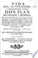 Vida del ilustrissimo y excelentissimo señor don Juan de Palafox y Mendoza ... obispo de la Santa Iglesia de Osma